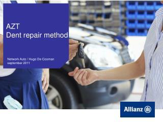 AZT  Dent repair method