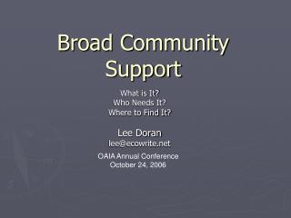 Broad Community Support