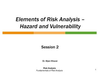 Elements of Risk Analysis � Hazard and Vulnerability