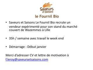 Saveurs et Saisons Le Fournil Bio recrute un