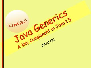 Java Generics A Key Component in Java 1.5