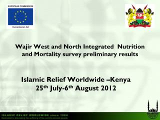 Wajir West and North Integrated  Nutrition and Mortality survey preliminary results