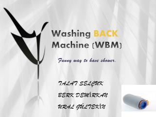 Washing BACK  Machine (WBM)