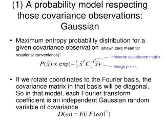 1 A probability model respecting those covariance observations:  Gaussian