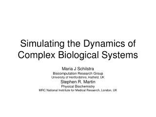 Simulating the Dynamics of Complex Biological Systems