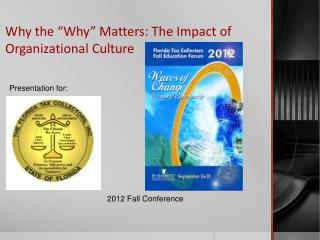 "Why the ""Why"" Matters: The Impact of Organizational Culture"