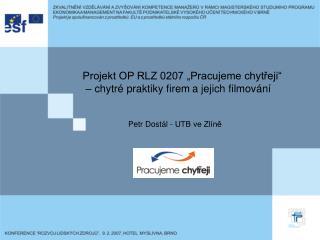"""Projekt OP RLZ 0207 """"Pracujeme chytřeji""""  – chytré praktiky firem a jejich filmování"""