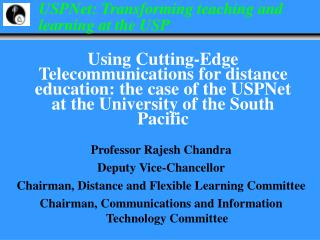Professor Rajesh Chandra Deputy Vice-Chancellor Chairman, Distance and Flexible Learning Committee