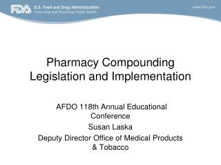 Pharmacy Compounding Legislation and Implementation