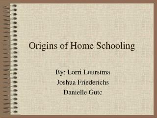 Origins of Home Schooling