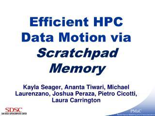 Efficient HPC Data Motion via  Scratchpad Memory