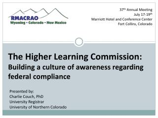 The Higher Learning Commission: Building a culture of awareness regarding federal compliance