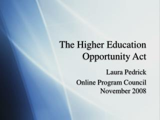 The Higher Education Opportunity Act