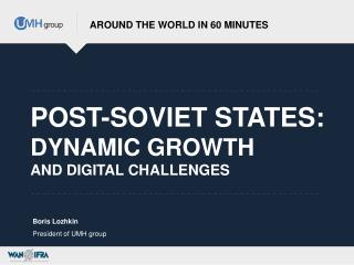 POST-SOVIET STATES:  DYNAMIC GROWTH  AND DIGITAL CHALLENGES