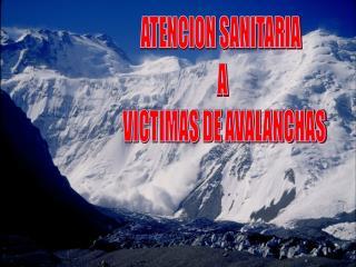 ATENCION SANITARIA  A  VICTIMAS DE AVALANCHAS