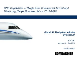 CNS Capabilities of Single Aisle Commercial Aircraft and Ultra-Long Range Business Jets in 2013-2018