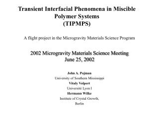 Transient Interfacial Phenomena in Miscible Polymer Systems (TIPMPS)