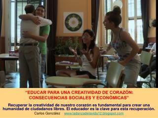 """""""EDUCAR PARA UNA CREATIVIDAD DE CORAZÓN: CONSECUENCIAS SOCIALES Y ECONÓMICAS"""""""