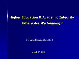 Higher Education & Academic Integrity  Where Are We Heading?