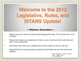 Welcome to the 2012 Legislative, Rules, and ISTARS Update!