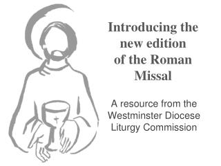Introducing the  new edition   of the Roman Missal