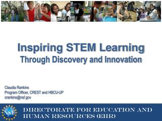Inspiring STEM Learning  Through Discovery and Innovation