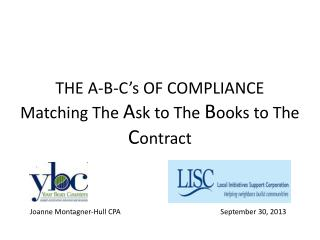 THE A-B-C's OF COMPLIANCE Matching The  A sk to The  B ooks to The  C ontract