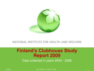 Finland's Clubhouse Study Report 2009