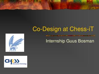 Co-Design at Chess-iT