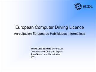 European Computer Driving Licence Acreditación Europea de Habilidades Informáticas