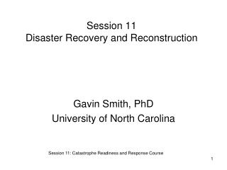 Session 11 Disaster Recovery and Reconstruction
