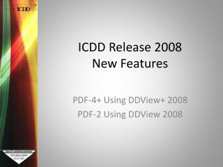 ICDD Release 2008 New Features
