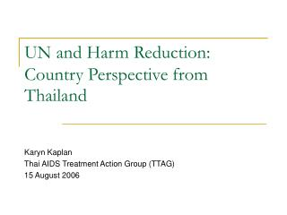 UN and Harm Reduction: Country Perspective from Thailand