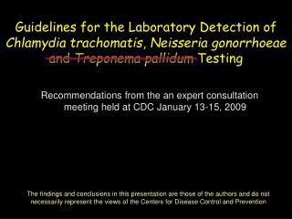 Guidelines for the Laboratory Detection of Chlamydia trachomatis, Neisseria gonorrhoeae and Treponema pallidum Testing
