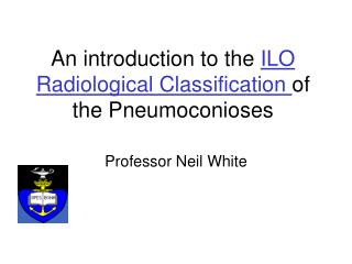 An introduction to the  ILO Radiological Classification  of the Pneumoconioses