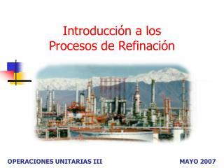 Introducción a los Procesos de Refinación