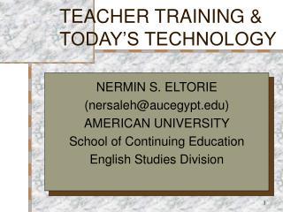 TEACHER TRAINING &  TODAY'S TECHNOLOGY