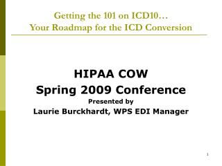 Getting the 101 on ICD10… Your Roadmap for the ICD Conversion