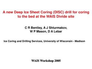 A new Deep Ice Sheet Coring (DISC) drill for coring to the bed at the WAIS Divide site