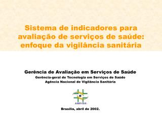 Sistema de indicadores para avaliação de serviços de saúde: enfoque da vigilância sanitária