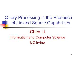 Query Processing in the Presence     of Limited Source Capabilities