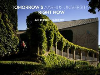 TOMORROW'S AARHUS UNIVERSITY  -  RIGHT NOW