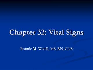 Chapter 32: Vital Signs