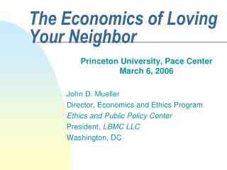 The Economics of Loving Your Neighbor