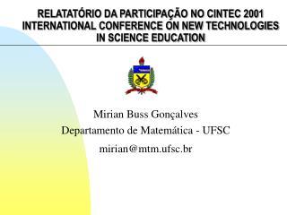 Mirian Buss Gonçalves  Departamento de Matemática - UFSC  mirian@mtm.ufsc.br