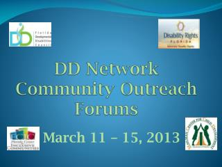 DD Network Community Outreach Forums