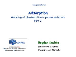 Adsorption Modeling of physisorption in porous materials Part 2