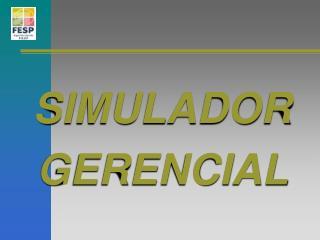 SIMULADOR GERENCIAL