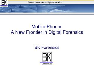 Mobile Phones  A New Frontier in Digital Forensics