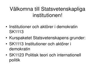 Välkomna till Statsvetenskapliga institutionen!